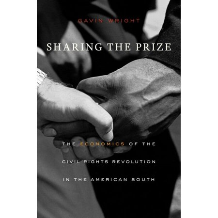 Sharing The Prize   The Economics Of The Civil Rights Revolution In The American South