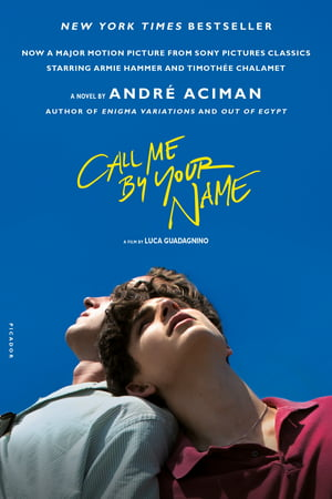Call Me By Your Name A Novel