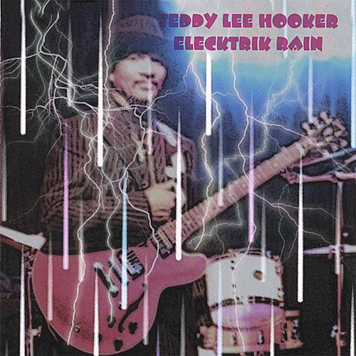 Teddy Lee Hooker - Electrik Rain [CD]
