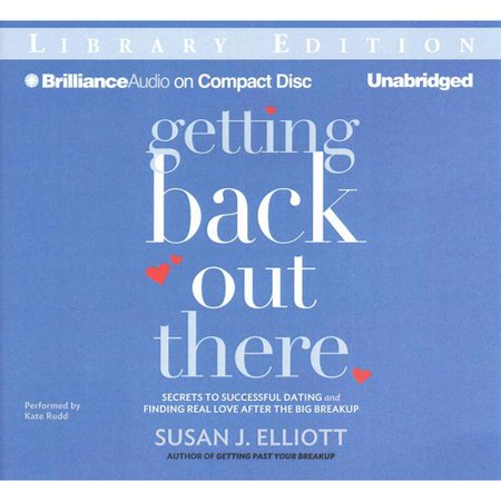 Getting Back Out There: Secrets to Successful Dating and Finding Real Love After the Big Breakup; Library... by