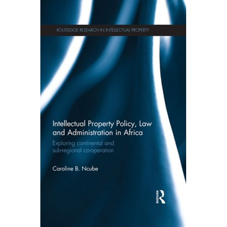 Intellectual Property Policy, Law and Administration in Africa - (The Law Of Healthcare Administration Eighth Edition)