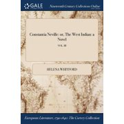 Constantia Neville : Or, the West Indian: A Novel; Vol. III