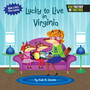Arcadia Kids: Lucky to Live in Virginia (Hardcover)