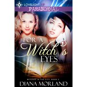 For a Witch's Eyes - eBook