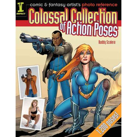 Colossal Collection of Action Poses: Comic & Fantasy Artist's Photo Reference