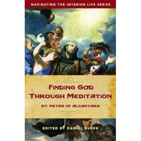 Finding God Through Meditation  St  Peter Of Alcantara