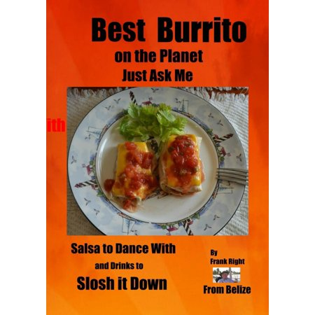 Best Burrito on the Planet, Just Ask Me - eBook