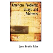 American Problems : Essays and Addresses