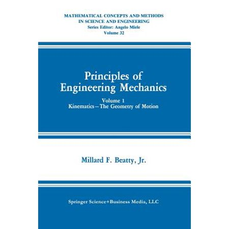 Principles of Engineering Mechanics : Kinematics -- The Geometry of Motion