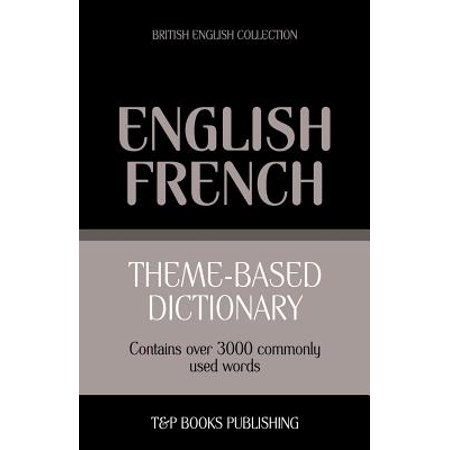 Theme-Based Dictionary British English-French - 3000
