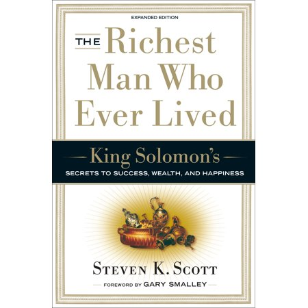 The Richest Man Who Ever Lived : King Solomon's Secrets to Success, Wealth, and