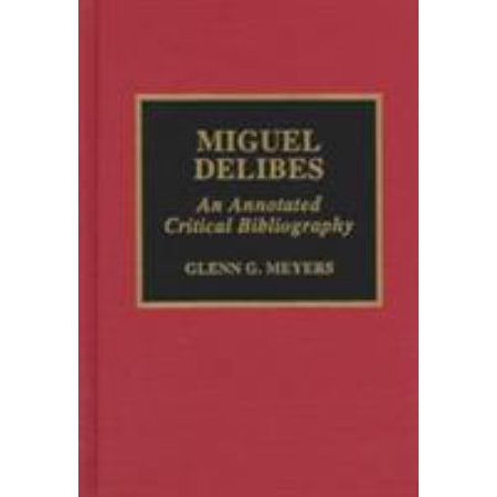 Miguel Delibes  An Annotated Critical Bibliography