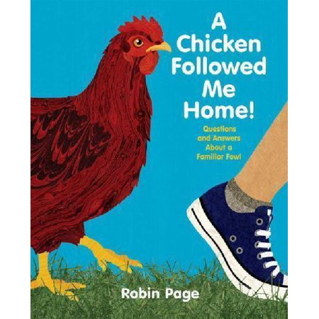 A Chicken Followed Me Home! Questions and Answers about a Familiar Fowl By Robin Page - image 1 de 1