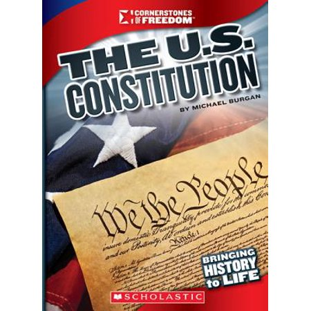 Cornerstones of Freedom: The U.S. Constitution (The Right To Bear Arms Us Constitution)
