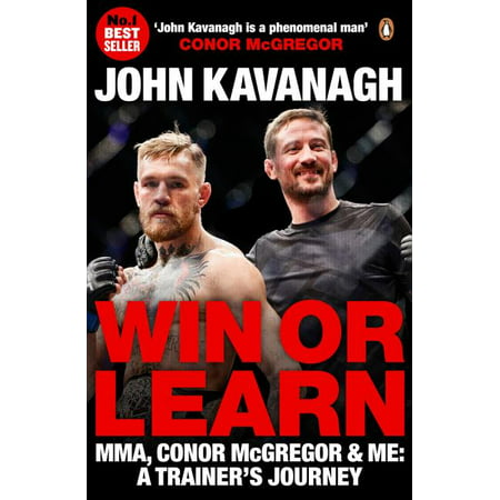 Win or Learn : Mma, Conor McGregor & Me: A Trainer's Journey (Paperback)