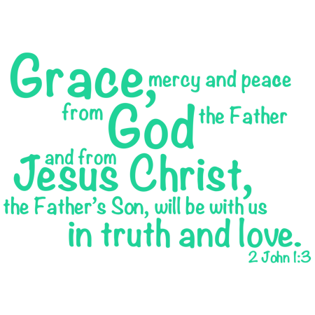 2 John 1:3 - Grace, mercy and peace from God... Vinyl Decal Sticker Quote -  Small - Mint - Walmart.com