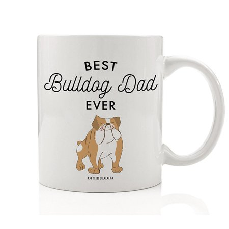 Best Bulldog Dad Ever Coffee Mug Gift Idea Daddy Father Loves Rescued Tan English Bulldog Family Pet Dog Shelter Adopted Puppy 11oz Ceramic Tea Cup Birthday Father's Day Present by Digibuddha DM0486 ()