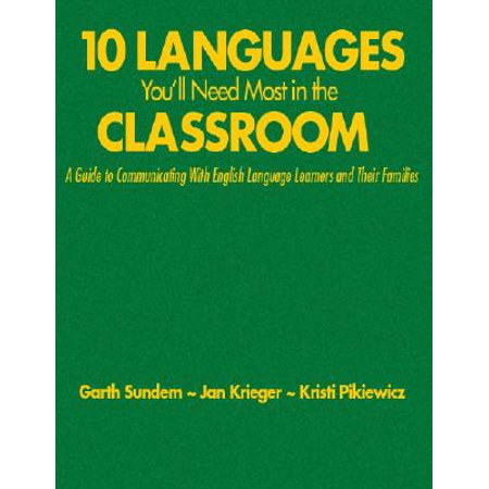 Ten Languages You'll Need Most in the Classroom : A Guide to Communicating with English Language Learners and Their