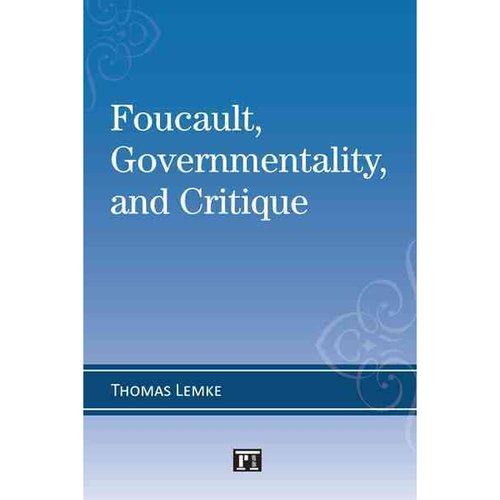 Foucault, Governmentality, and Critique