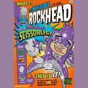 Incredible Rockhead and the Spectacular Scissorlegz, The - Audiobook