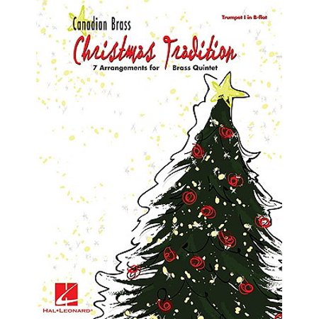 - Canadian Brass Christmas Tradition : 7 Arrangements for Brass Quintet: Trumpet I in B-Flat