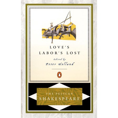 Love's Labor's Lost (Better To Have Loved And Lost Shakespeare)