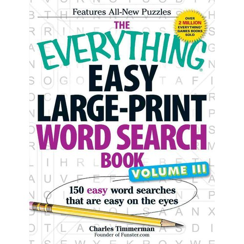 The Everything Easy Large-Print Word Search Book: 150 Easy Word Searches That Are Easy on the Eyes