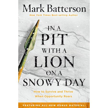 Lions Den Bible (In a Pit with a Lion on a Snowy Day : How to Survive and Thrive When Opportunity)