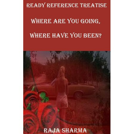 Ready Reference Treatise: Where Are You Going, Where Have You Been? - eBook](You Have Been Flocked)