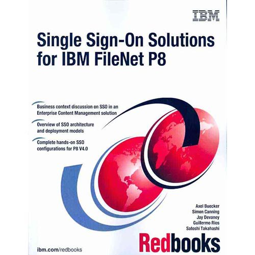 Single Sign-on Solutions for IBM Filenet P8