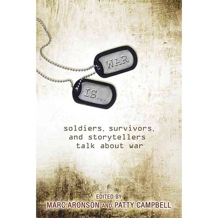 War Is.: Soldiers, Survivors and Storytellers Talk About War