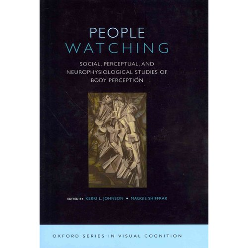 People Watching: Social, Perceptual, and Neurophysiological Studies of Body Perception