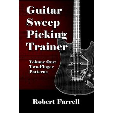 - Guitar Sweep Picking Trainer: Volume One: Two-Finger Patterns - eBook