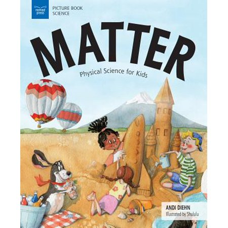 Matter : Physical Science for Kids (Physical Science Chapter 3 States Of Matter Test)