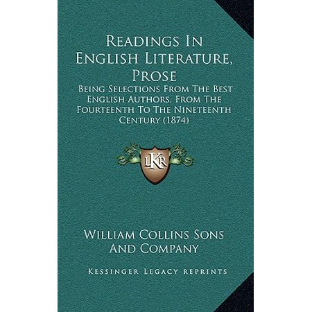 Readings in English Literature, Prose : Being Selections from the Best English Authors, from the Fourteenth to the Nineteenth Century