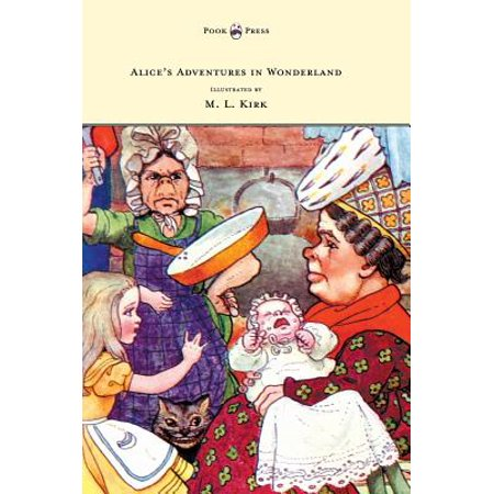 Alice's Adventures in Wonderland - With Twelve Full-Page Illustrations in Color by M. L. Kirk and Forty-Two Illustrations by John (John Tenniel Alice In Wonderland Illustrations Color)