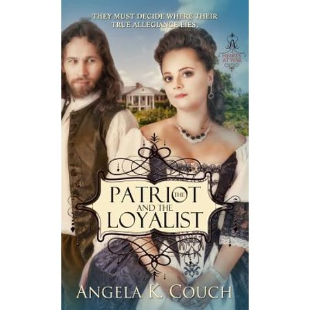 Patriot and the Loyalist - eBook (Loyalist And Patriots In The Revolutionary War)