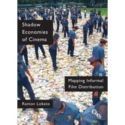 Shadow Economies of Cinema : Mapping Informal Film Distribution