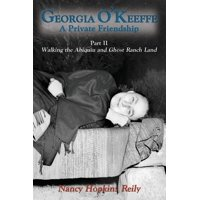 Georgia O'Keeffe, a Private Friendship, Part II Softcover (Paperback)