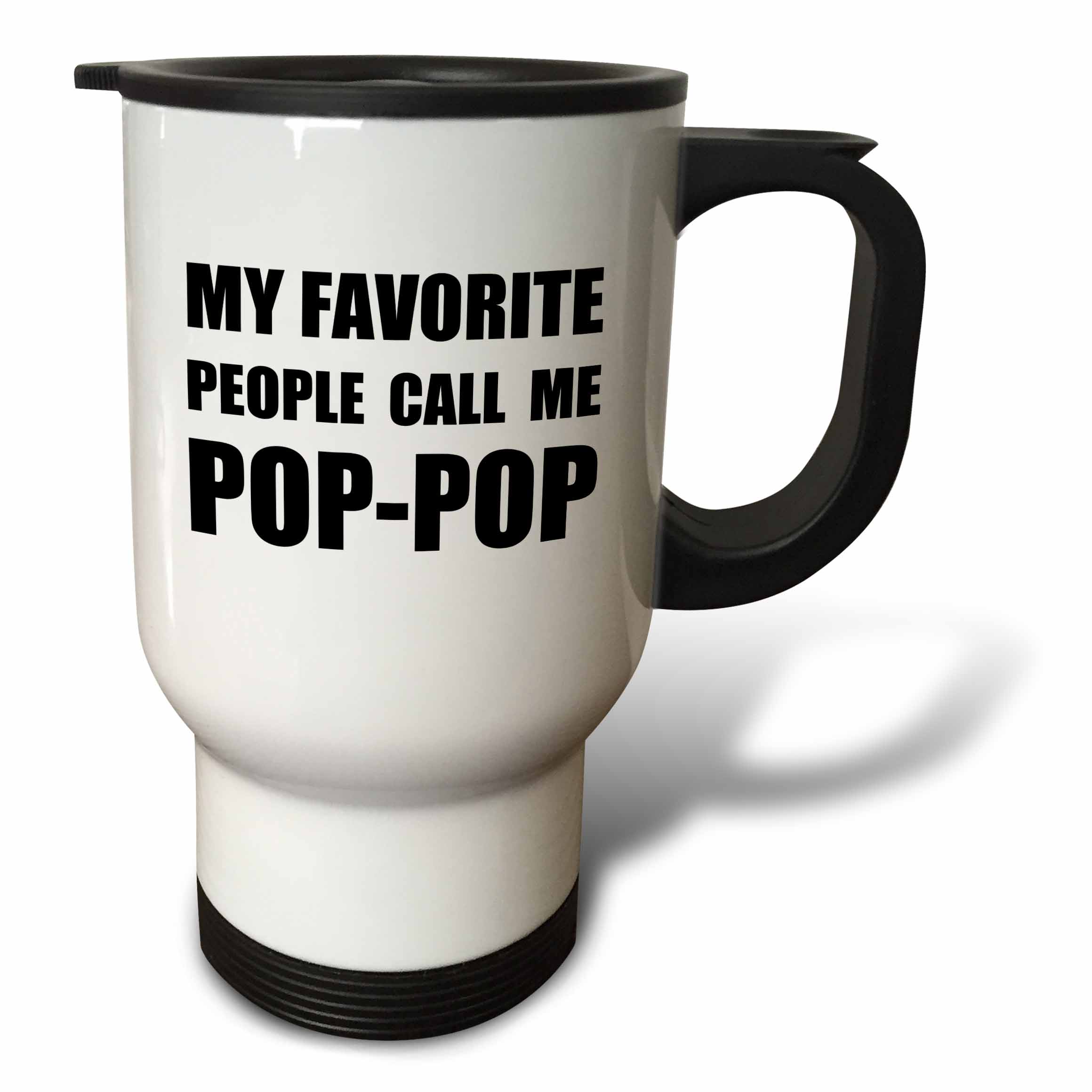 3dRose My Favorite People Call Me Pop Pop fun text design for PopPop grandpa - Travel Mug, 14-ounce, Stainless Steel