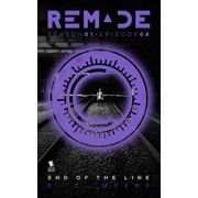 End of the Line (ReMade Season 1 Episode 8) - eBook