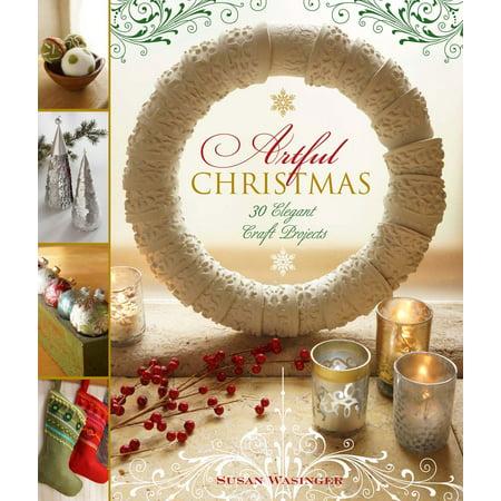 Artful Christmas : 30 Elegant Craft Projects