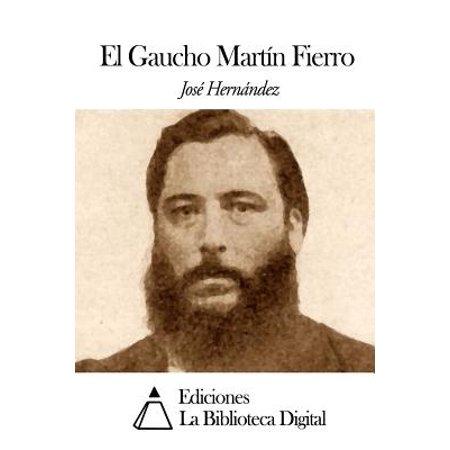El Gaucho Martin Fierro by