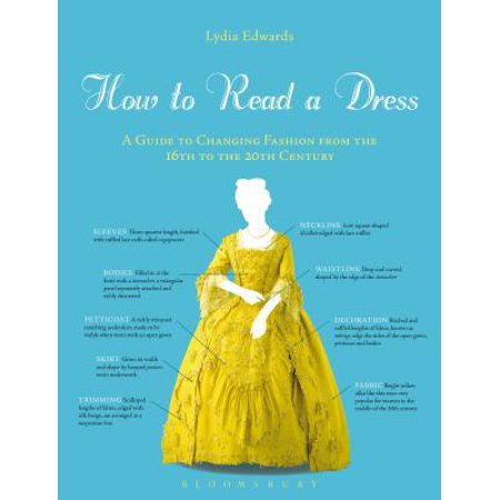 How to Read a Dress : A Guide to Changing Fashion from the 16th to the 20th Century - Lydia From Beetlejuice