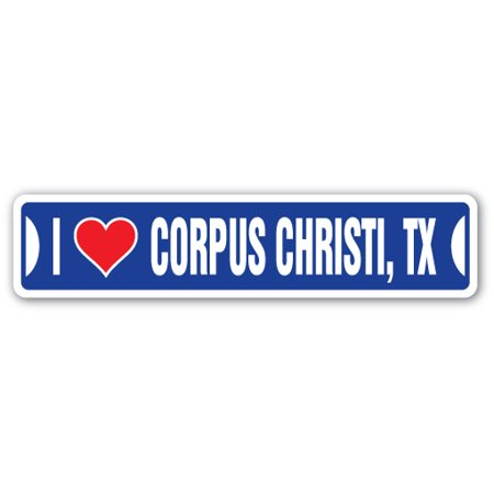 I LOVE CORPUS CHRISTI, TEXAS Street Sign tx city state us wall road décor gift (Party City Mckinney Tx)