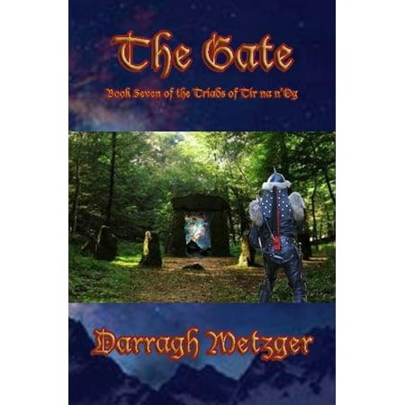 The Gate: Book Seven of the Triads of Tir na n'Og -