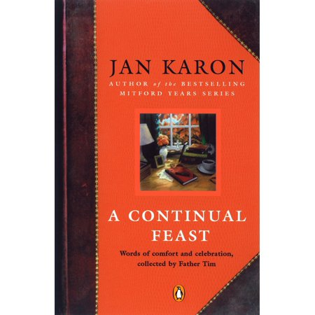 A Continual Feast : Words of Comfort and Celebration, Collected by Father
