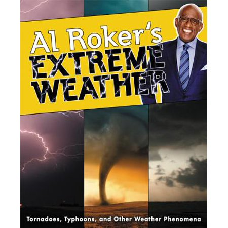 - Al Roker's Extreme Weather : Tornadoes, Typhoons, and Other Weather Phenomena
