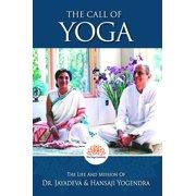 The Call of Yoga: The Life and Mission of Dr. Jayadeva & Hansaji Yogendra - eBook
