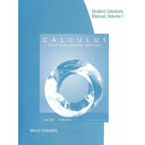 Student Solutions Manual, Volume 1 (Chapters P-11) for Larson/Edwards Calculus of a Single Variable Early Transcendental Functions
